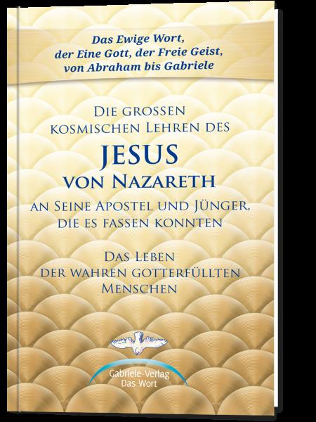 Die grossen kosmischen Lehren des Jesus von Nazareth
